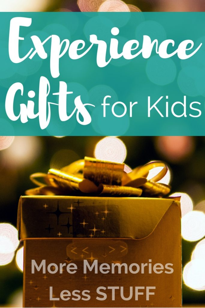 give kids experience gifts more memories less stuff creative