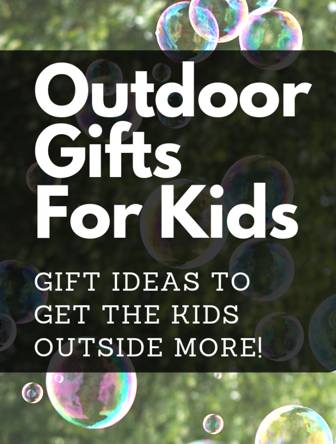 Best Outdoor Gifts to Get Kids Outside